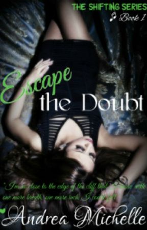 Escape the Doubt by AndreaMichelle_8
