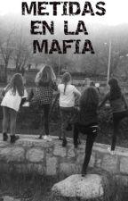 Metidas en la mafia by Club_OF_Girls-C