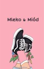 Mleko & Miód by nanablyskawica