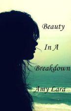Beauty In A Breakdown (Lesbian Story) by AmyliasOcean