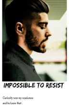 Impossible To Resist (z.m au) NOT MINE!! by rosieee95