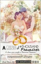 A RING OF A THOUSAND PROMISES  ♡ (HIATUS)  by Crishyeaaaaah29