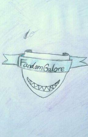 Fandom Galore!  by Madame_Fandom