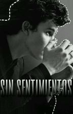 Sin Sentimientos |S.M| by GAndMendes