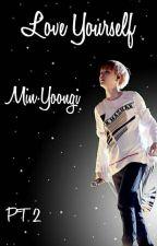Love Yourself •Min Yoongi• (Pt.2) by _Min_Raayh