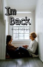 I'm Back °~° by aspendean