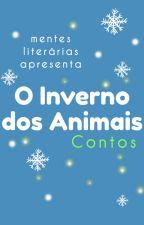 O Inverno dos Animais (Completo) by MentesLiterariasBr