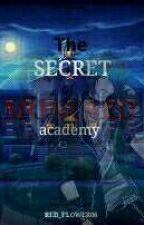 The Secret Of Monvard Academy (the Mystery) by Red_Flower06