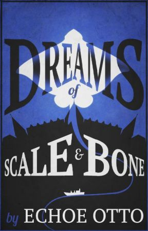 Dreams of Scale and Bone by EchoeOtto