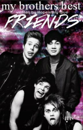 My Brother's Best Friends // 5sos by Hopelessly-Blue