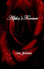 Alpha's Forever by lisa_brown