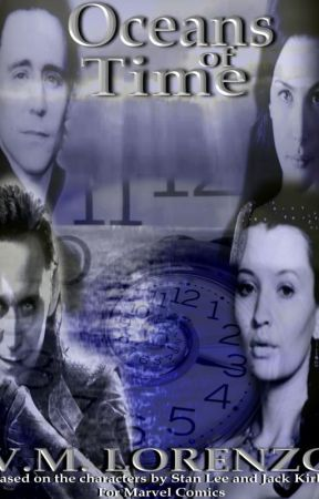 Oceans Of time (Loki Fan Fiction) by VeronicaRage