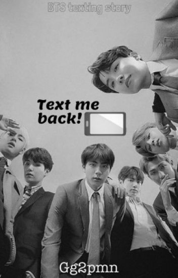 Text Me Back!   bts texting story.