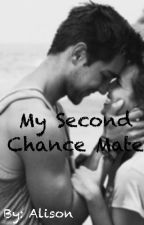 My Second Chance Mate (Under Editing) by GracieMae1230