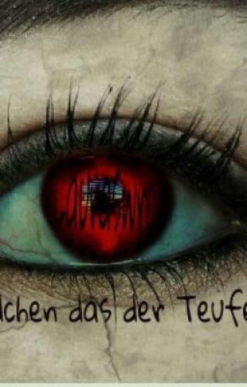Das Mädchen das der Teufel liebte.