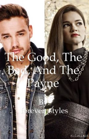 The good, the bad and the Payne- The sequel by forever_styles