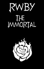 RWBY: The Immortal by Zairrif