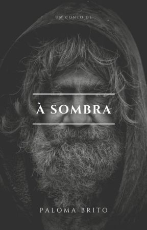 À Sombra - conto by PalomaBritok