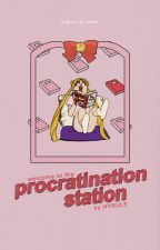 Welcome to the Procrastination Station by hyrule