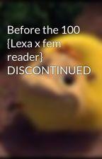 Before the 100 {Lexa x fem reader} by Misto-cat