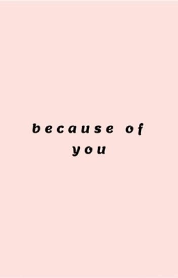 because of you || poetry