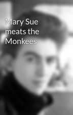 Mary Sue meats the Monkees by Monkee66