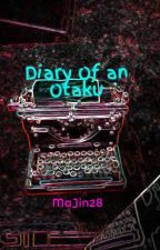 Diary Of an Otaku by MaJin28