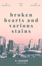 broken hearts and various stains by saintmotel_s