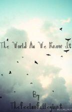 The World As We Know It by Soundsbrifeelsbri