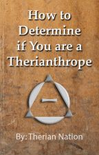 How to Determine if You are a Therianthrope by Ulfrvif