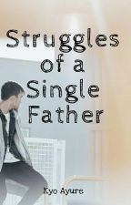 Struggles of a Single Father by Kyourankid