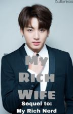 My Rich Wife Book 2  (Jungkook x Reader)  by Candycat5767
