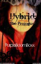 Hybrid: The Prologue (Watty Awards 2012) by PurpleBoomBoxx