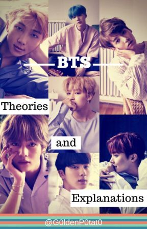 BTS Theories and Explanations - BTS