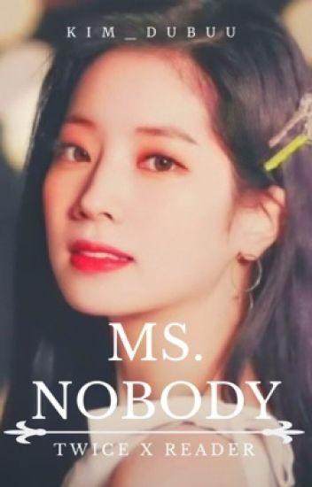 Ms  Nobody『Twice x Reader』 - - - Wattpad