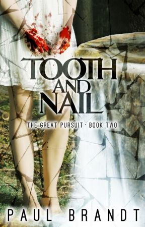 Tooth and Nail: The Great Pursuit (Book Two) by Pdizzle09