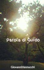 Parola di Guido by GiovanniVannucchi
