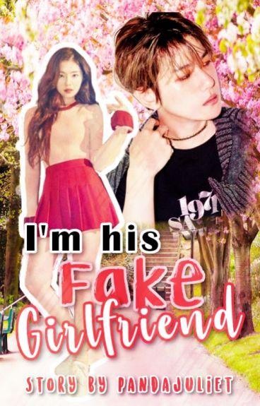 I'm his fake girlfriend [EXO baekhyun Fanfics] (#Wattys2016)