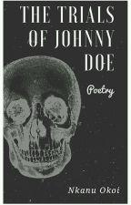 The Trials Of Johnny Doe  by NkanuOkoi