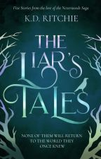 The Liar's Tales: 5 Short Stories from the Neverwoods Serial by KDRITCHIE