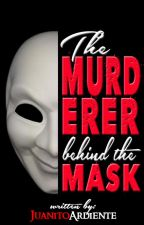 The Murderer Behind The Mask by JuanitoArdiente