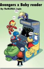 Avengers x Baby! Child! Reader ( Book 1)  by SpaceCh1ld