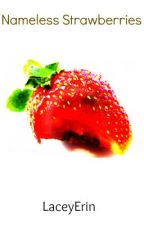 Nameless Strawberries by LaceyErin