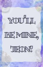 You'll be Mine Again, Jeon! by therealserendipity