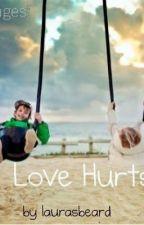 Love hurts (One Direction Fan Fiction)*EDITING SLOWLY* by laurasbeard