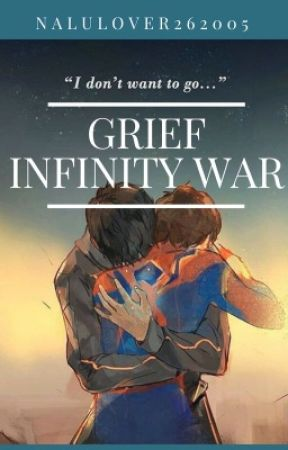 Grief|| Infinity War by NaluLover262005
