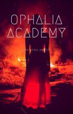 Ophalia Academy by christinaabbott8