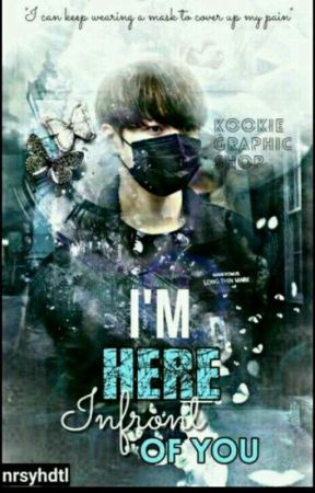 """[Jungkook FF] """"I'm here, Infront Of You"""" by nrsyhdtl"""