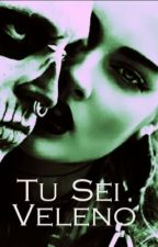Tu sei veleno (PROSSIMAMENTE) by Angidemon
