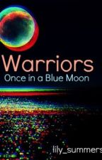 Warriors- Once in a blue moon by lily_summers